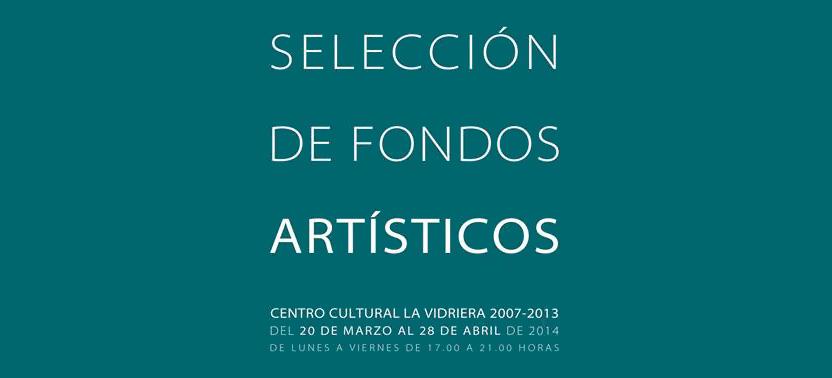 Exposición Selección de fondos artísticos del C.C. La Vidriera
