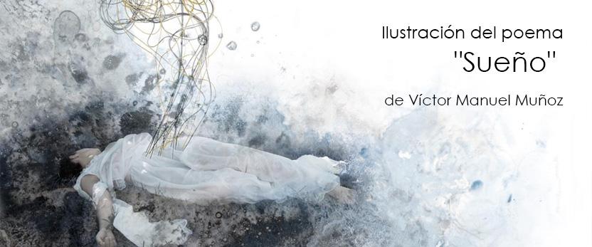 """Ilustración del poema """"Sueño"""" de Víctor Manuel Muñoz"""