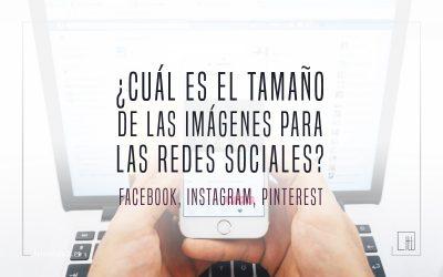 ¿Cuál es el tamaño de las imágenes para las diferentes redes sociales?