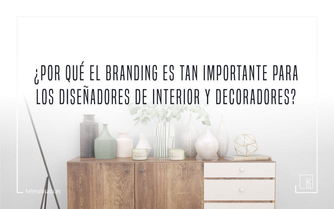 ¿Por qué el branding es tan importante para los diseñadores de interior y los decoradores?